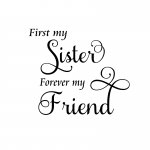 First My Sister Forever My Friend Svg Spot