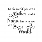 You Are A Mother and a Nana